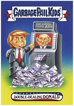 GPK: Disgrace To The White House: Double-Dealing Donald Trump, Card 39