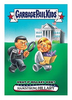 GPK: Disg-Race To The White House: What If Hillary Won #68 Hamstrung Hillary