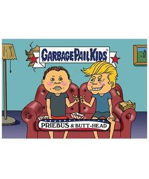 GPK: Disgrace To The White House: PRIEBUS and Butt-Head, Card 74