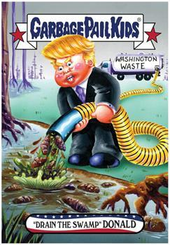 GPK: Disgrace To The White House: Drain Swamp TRUMP, Card 78